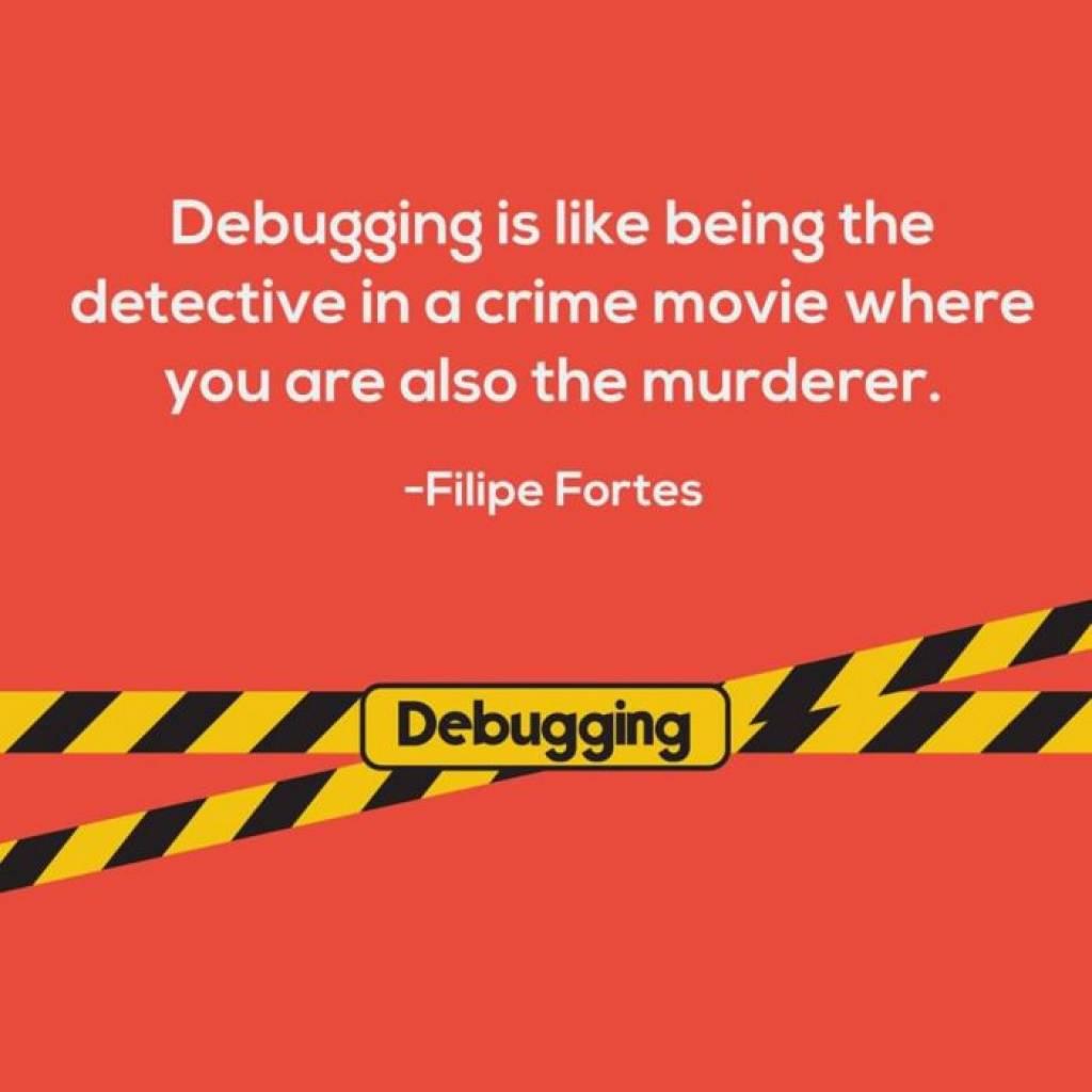 Debugging is like ....